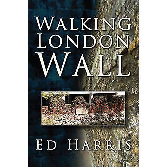 Fuß London Wall von Ed Harris - 9780752448466 Buch