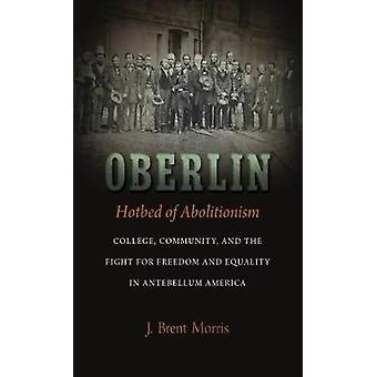 Oberlin - foyer de l'abolitionnisme - College - communauté - et la lutte