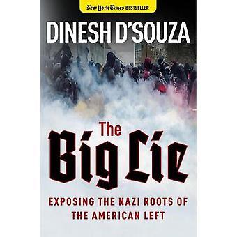 Le grand mensonge - exposant les racines Nazi de la gauche américaine par Dinesh D