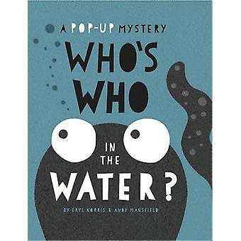 Who's Who in the Water by Andy Mansfield - Eryl Norris - Andy Mansfie