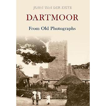 Dartmoor from Old Photographs by John Kiste - 9781848687318 Book