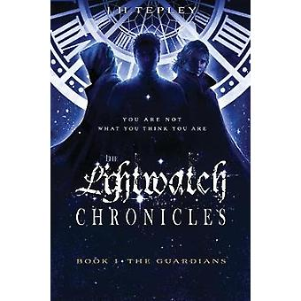 The Lightwatch Chronicles - The Guardians (Book 1) by The Lightwatch C