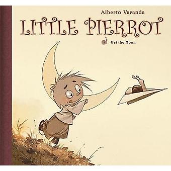 Little Pierrot Vol 1 - Get the Moon by Alberto Varanda - 9781941302590