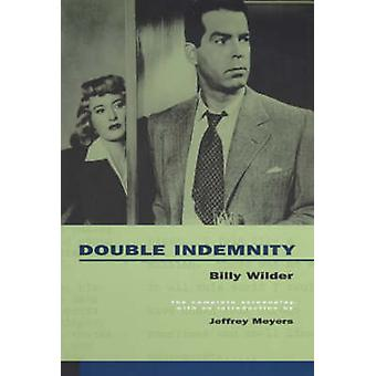Double Indemnity - The Complete Screenplay by Billy Wilder - Raymond C