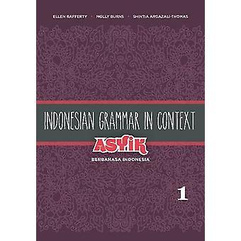 Indonesische Grammatik im Kontext - Asyik Berbahasa Indonesia - Band 1 von