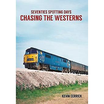 Seventies Spotting Days Chasing the Westerns by Kevin Derrick - 97814