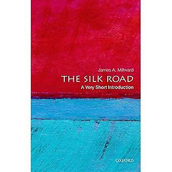 Die Seidenstraße: Eine sehr kurze Einführung (sehr kurze Einführungen)
