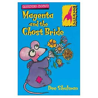 Magenta and the Ghost Bride (Rockets)