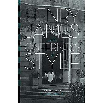 Henry James and the Queerness of Style Henry James and the Queerness of Style Henry James and the Queerness of Style