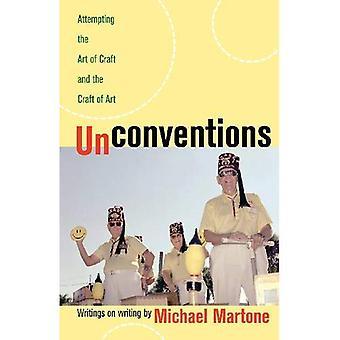 Unconventions: Proberen de kunst van het ambacht en het ambacht van kunst