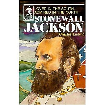 Stonewall Jackson: Loved in the South, Admired in the North (Sowers)
