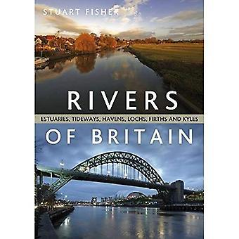 Os rios da Grã-Bretanha: estuários, Tideways, paraísos, lagos, estuários e Kyles