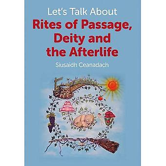Let's Talk about Rites of Passage, Deity and the Afterlife
