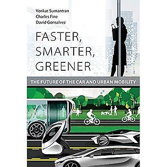 Intelligenter, schneller, grüner: Die Zukunft des Autos und Mobilität in der Stadt (schneller, intelligenter, grüner)