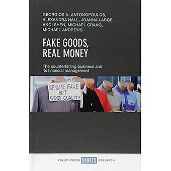Förfalskade varor, riktiga pengar: förfalskning verksamheten och den ekonomiska förvaltningen
