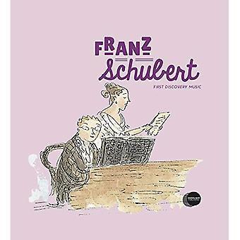 Franz Schubert (First Discovery Music)