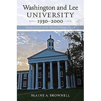 Washington and Lee University, 1930-2000 : Tradition et Transformation