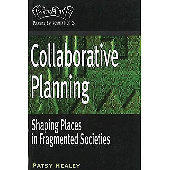 Une planification concertée: Shaping Places dans des sociétés fragmentées