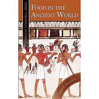Alimentos en el mundo antiguo por Alcock & Joan P.