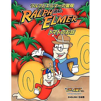 English and Japanese  Ralph and ElmerThe adventures of Ralph and Elmer This Tomato Is for You by Strickland & A.W.