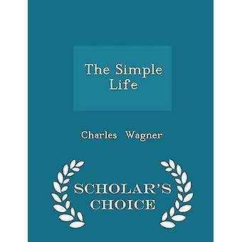 Das einfache Leben Gelehrten Wahl Edition von Wagner & Charles