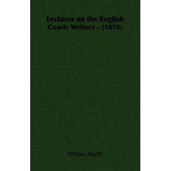 Lectures on the English Comic Writers  1819 by Hazlitt & William