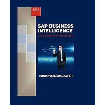 SAP Business Intelligence  Data Extractors Step by Step by Shabazz Sr & Torrance H