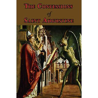 The Confessions of Saint Augustine  Complete Thirteen Books by Saint Augustine of Hippo
