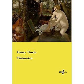 Tintoretto av Thode & Henry