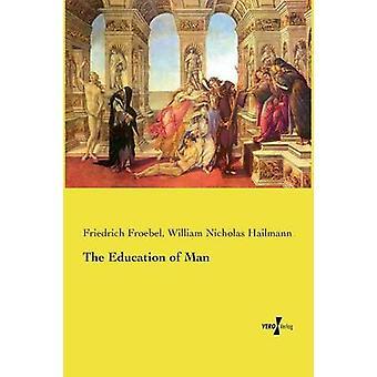Die Erziehung des Menschen durch Fröbel & Friedrich