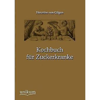 Kochbuch päls Zuckerkranke av Gilgen & Hermine Von