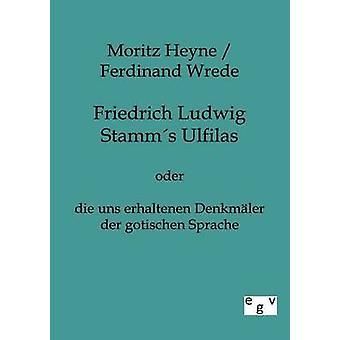 Friedrich Ludwig Stamms Ulfilas jäseneltä Heyne & Moritz
