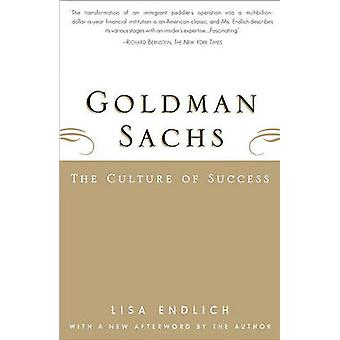 Goldman Sachs - The Culture of Success by Lisa Endlich - 9780684869681