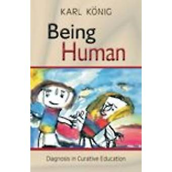 Being Human - Diagnosis in Curative Education by Karl Konig - C.E. Cre