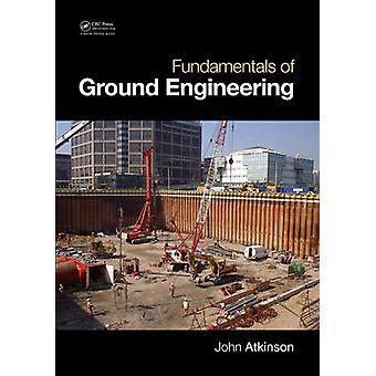 Fundamentals of Ground Engineering by John Atkinson - 9781482206173 B