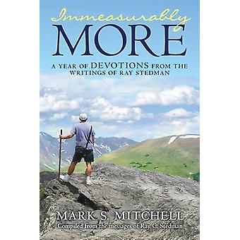 Immeasurably More - A Year of Devotions from the Writings of Ray Stedm