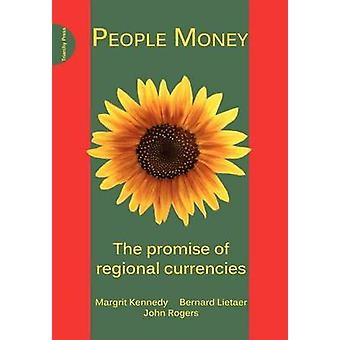 People Money - The Promise of Regional Currencies by Margrit Kennedy -