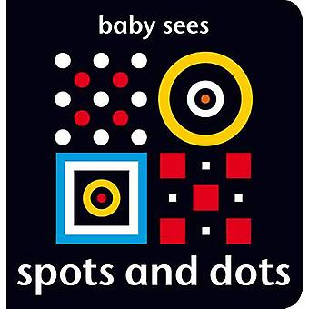 Baby Sees - Spots and Dots by Chez Picthall - 9781909763029 Book