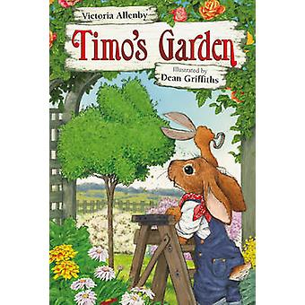 Timo's Garden by Victoria Allenby - Dean Griffiths - 9781927485842 Bo