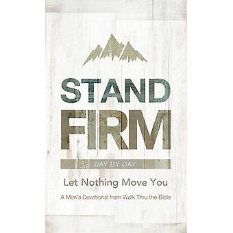 Stand Firm Day by Day - Let Nothing Move You - A Men's Devotional from