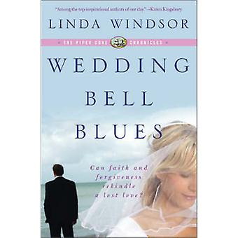Wedding Bell Blues The Piper Cove Chronicles by Windsor & Linda