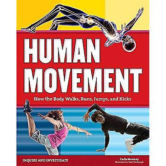 Human Movement: How the Body Walks, Runs, Jumps, and Kicks (Inquire and Investigate)