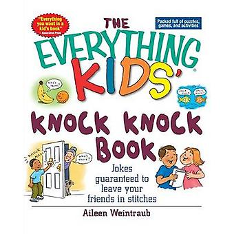 Knock Knock Book Jokes Guaranteed to Leave Your Friends in Stitches by Weintraub & Aileen