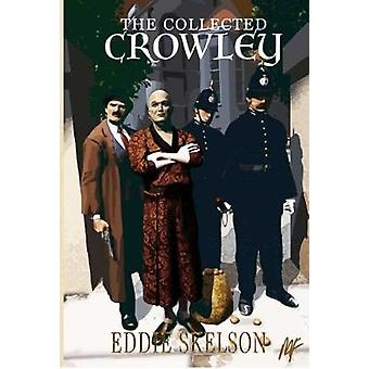 The Collected Crowley by Skelson & Eddie
