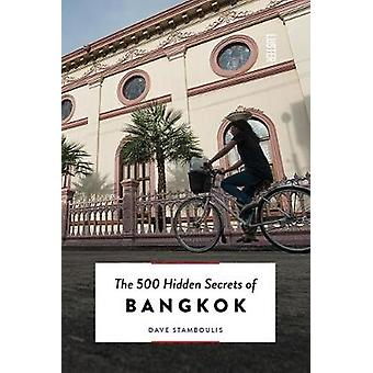 500 Hidden Secrets of Bangkok by Dave Stamboulis