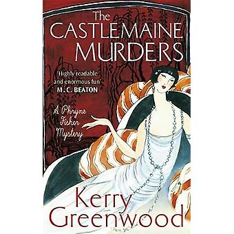 The Castlemaine Murders by Kerry Greenwood