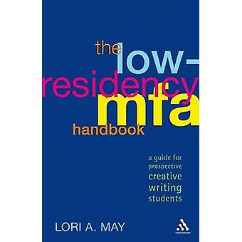 The Low-residency MFA Handbook - A Guide for Prospective Creative Writ