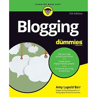 Blogging For Dummies 7th Edition by Lupold Bair & Amy