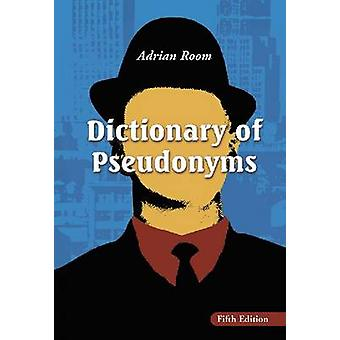 Dictionary of Pseudonyms - 13 -000 Assumed Names and Their Origins by