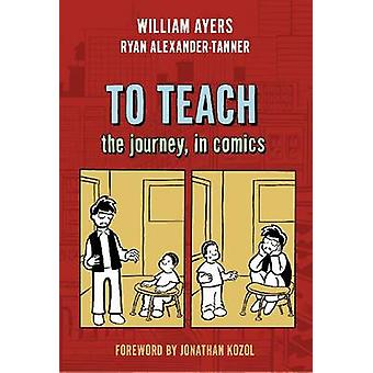 TO TEACH by William Ayers & Ryan Alexander Tanner